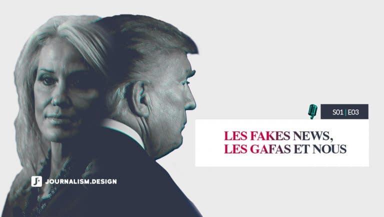 Les Fakes News, les GAFAs et nous