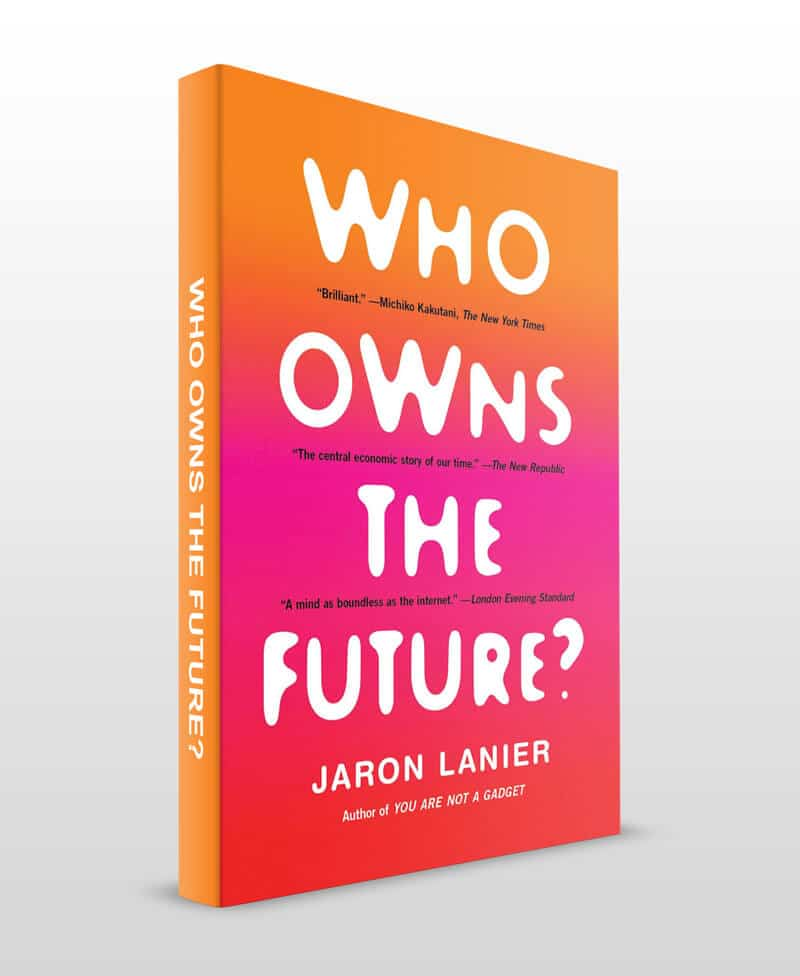 Who owns the Future, Jaron Lanier