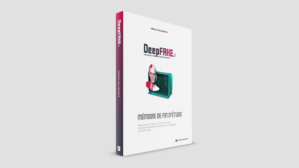 """Couverture du Mémoire """"Deepfakes, nouvelles armes de deception massive"""" par Gerald Holubowicz"""